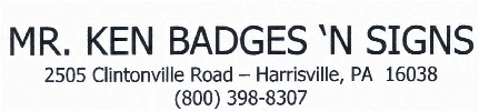 Mr. Ken Badges 'N Signs